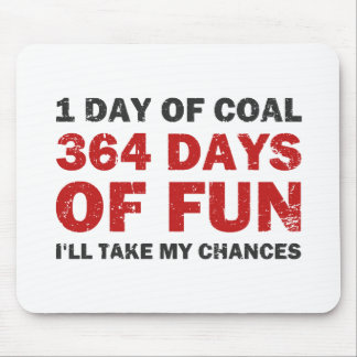 Christmas Coal VS 364 Days of Fun Mouse Pad