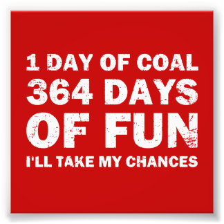Christmas Coal VS 364 Days of Fun Photo Print