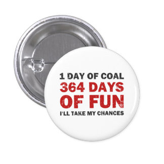 Christmas Coal VS 364 Days of Fun Pinback Button