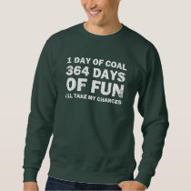 Christmas Coal VS 364 Days of Fun Sweatshirt