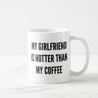 Christmas coffee my girlfriend is hotter than coffee mug