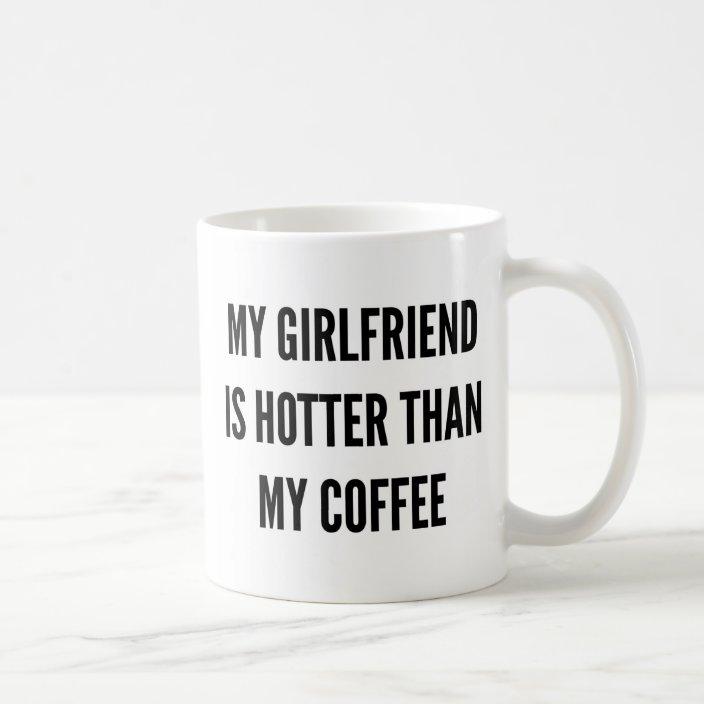 Christmas Coffee My Girlfriend Is Hotter Than Coffee Mug Zazzle Com