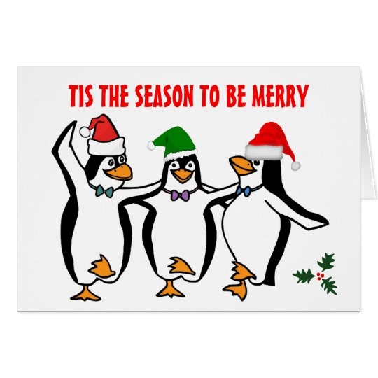 Christmas Dancing Penguins Tis Season To Be Merry Card