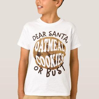 Christmas, Dear Santa, Oatmeal Cookies Or Bust T-Shirt