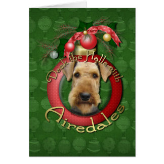 Christmas - Deck the Halls - Airedales Greeting Cards