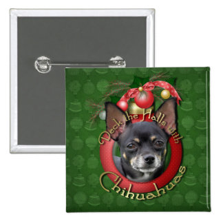 Christmas - Deck the Halls - Chihuahuas - Isabella Pinback Button