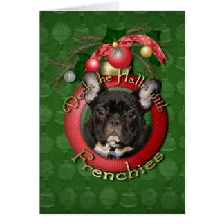 Christmas - Deck the Halls - Frenchies - Teal Greeting Card