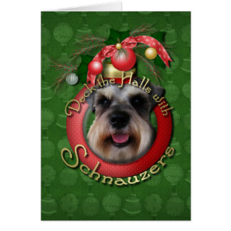 Christmas - Deck the Halls - Schnauzers Greeting Card