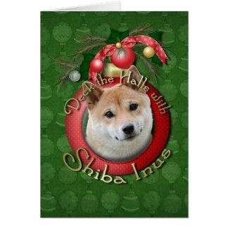 Christmas - Deck the Halls - Shiba Inu Greeting Card