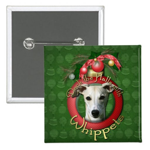 Christmas - Deck the Halls - Whippets Pinback Buttons