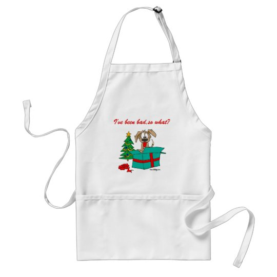 Christmas Dog I've Been Bad So What? Adult Apron