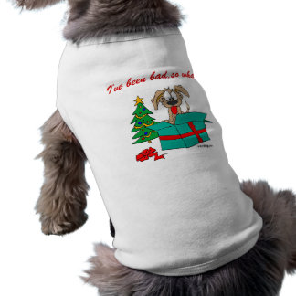 Christmas Dog I've Been Bad So What? Shirt