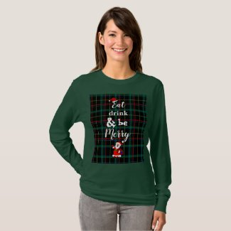 Christmas Eat Drink and be Merry T-Shirt