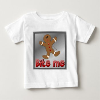 Christmas Gingerbread Bite Me Cookie Aparrell Baby T-shirt by creativeconceptss at Zazzle