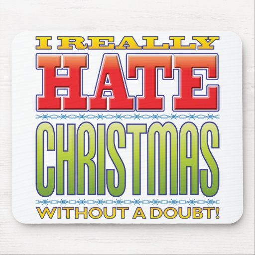 Christmas Hate Mouse Pads