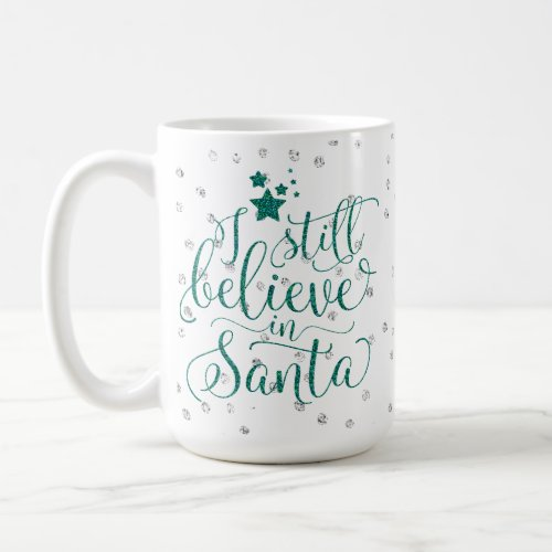 Christmas Holiday _ I Still Believe in Santa RedGr Coffee Mug