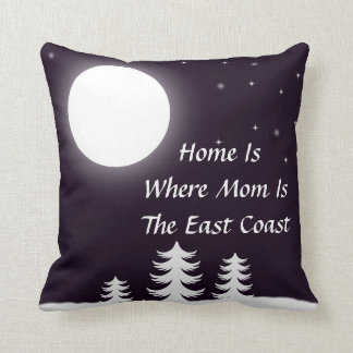 Christmas Home is where Mom is East Coast pillow