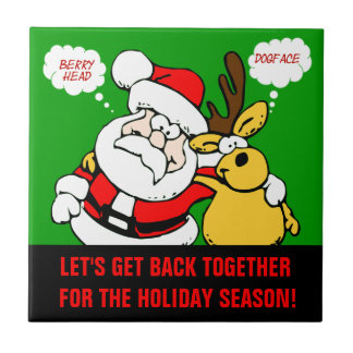 Christmas Humor: Stop Fighting & Reconcile Funny Ceramic Tile