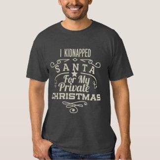 CHRISTMAS I KIDNAPPED SANTA TSHIRT