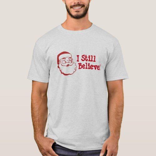 Christmas I Still Believe in Santa T_Shirt
