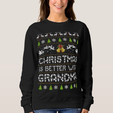 Christmas is better with Grandma/ Christmas Sweatshirt