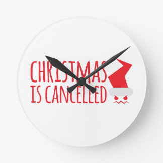 Christmas is cancelled with angry Santa face Round Clock