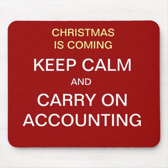 Keep Calm Christmas Is Coming.Christmas Is Coming Keep Calm Accounting Mouse Pad