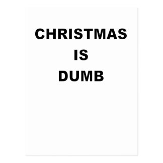 CHRISTMAS IS DUMB.png Postcard