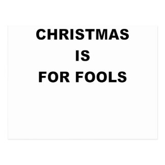 CHRISTMAS IS FOR FOOLS.png Postcard