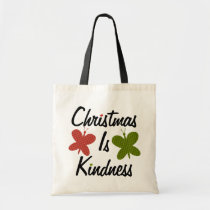 Christmas Is Kindness Tote Bag