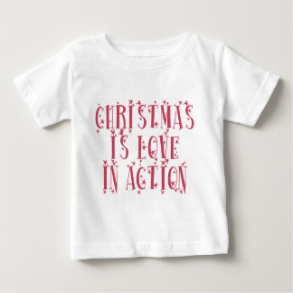 Christmas is love in action baby T-Shirt