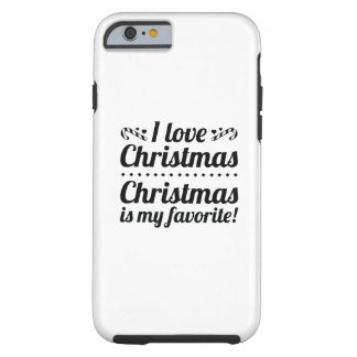 Christmas Is My Favorite Tough iPhone 6 Case
