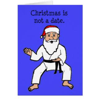 Christmas Is Not A Date Cards Black Belt Santa