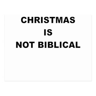 CHRISTMAS IS NOT BIBLICAL.png Postcard