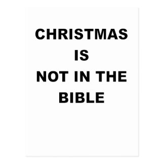 CHRISTMAS IS NOT IN THE BIBLE.png Postcard