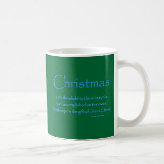 Christmas is the threshold to the cross mugs