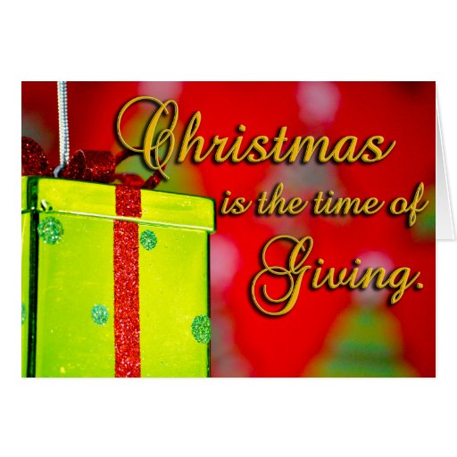 Christmas is the time of Giving Cards