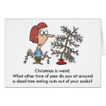 Christmas is weird. greeting card
