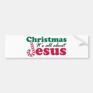 Christmas - It's all about Jesus Bumper Sticker