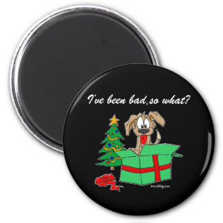 Christmas I've Been Bad So What? 2 Inch Round Magnet