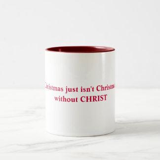 Christmas just isn't Christmas without CHRIST Two-Tone Coffee Mug