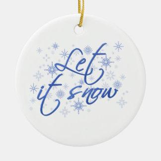 Christmas Let It Snow Ceramic Ornament