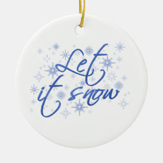 Christmas Let It Snow Ceramic Ornament
