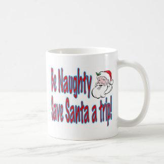 Christmas mug - be naughty save Santa a trip
