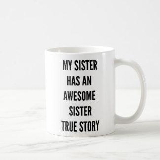 Christmas my sister has an awesome sister coffee mug