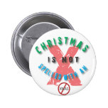 christmas not spelled x.ai pinback button