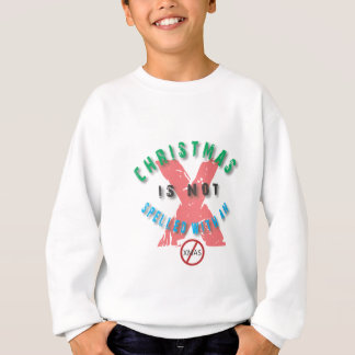 christmas not spelled x.ai sweatshirt