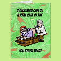 Christmas Pain In The Butt Medical Christmas Card