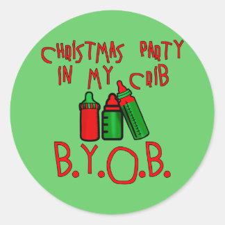 CHRISTMAS PARTY IN MY CRIB BYOB STICKER
