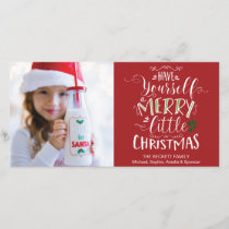 Christmas Photocard - Have Yourself a Merry Little Holiday Card